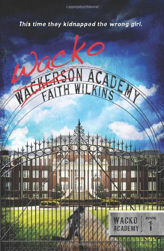 Wacko Academy   2012 9781933608808 Front Cover