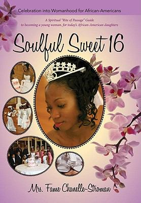 Soulful Sweet 16 Celebration into Womanhood for African Americans  2010 edition cover