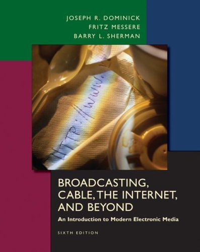 Broadcasting, Cable, the Internet and Beyond An Introduction to Electronic Media 6th 2008 edition cover