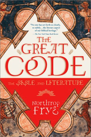 Great Code The Bible and Literature  1982 9780156027809 Front Cover
