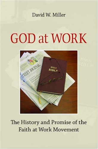 God at Work The History and Promise of the Faith at Work Movement  2006 edition cover