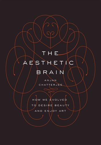 Aesthetic Brain How We Evolved to Desire Beauty and Enjoy Art  2013 edition cover