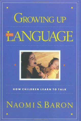 Growing up with Language How Children Learn to Talk Reprint  edition cover