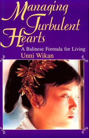 Managing Turbulent Hearts A Balinese Formula for Living  1990 9780226896809 Front Cover