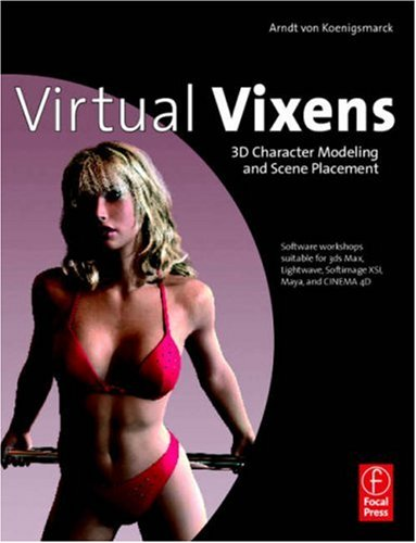 Virtual Vixens 3D Character Modeling and Scene Placement  2007 9780240809809 Front Cover