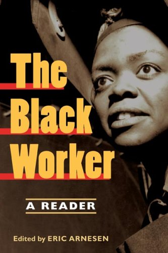 Black Worker Race, Labor, and Civil Rights since Emancipation  2006 edition cover
