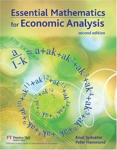 Essential Mathematics for Economic Analysis  2nd 2006 (Revised) 9780273681809 Front Cover