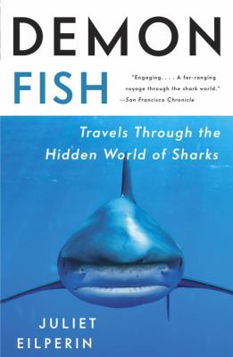 Demon Fish Travels Through the Hidden World of Sharks N/A 9780307386809 Front Cover