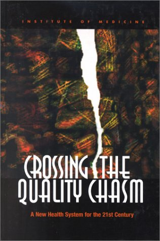 Crossing the Quality Chasm A New Health System for the 21st Century  2001 edition cover