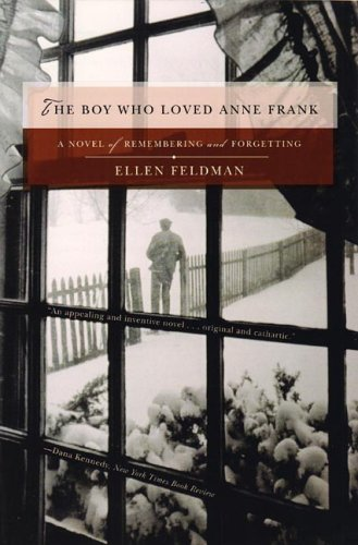 Boy Who Loved Anne Frank A Novel of Remembering and Forgetting N/A 9780393327809 Front Cover