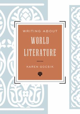 Writing about World Literature A Guide for Students  2012 edition cover
