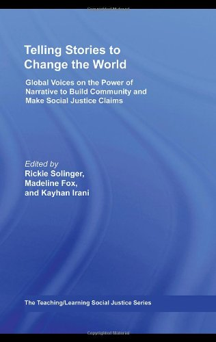 Telling Stories to Change the World Global Voices on the Power of Narrative to Build Community and Make Social Justice Claims  2008 9780415960809 Front Cover