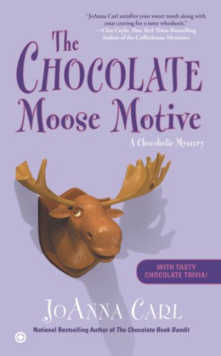 Chocolate Moose Motive A Chocoholic Mystery N/A edition cover