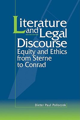 Literature and Legal Discourse Equity and Ethics from Sterne to Conrad N/A 9780521126809 Front Cover