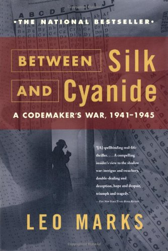 Between Silk and Cyanide A Codemaker's War, 1941-1945  2000 edition cover