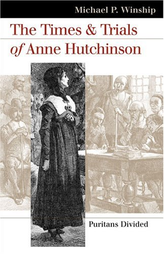 Times and Trials of Anne Hutchinson Puritans Divided  2005 edition cover