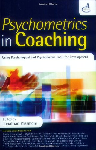 Psychometrics in Coaching Using Psychological and Psychometric Tools for Development  2008 9780749450809 Front Cover