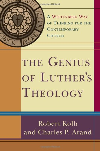 Genius of Luther's Theology A Wittenberg Way of Thinking for the Contemporary Church  2007 edition cover