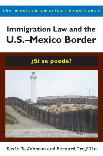 Immigration Law and the U. S. - Mexico Border �Si Se Puede?  2011 edition cover