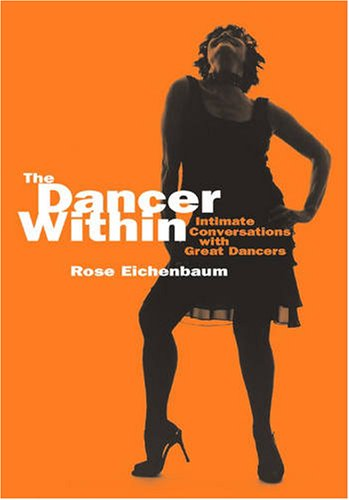 Dancer Within Intimate Conversations with Great Dancers  2008 edition cover