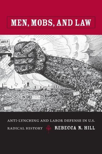 Men, Mobs, and Law Anti-Lynching and Labor Defense in U. S. Radical History  2009 edition cover