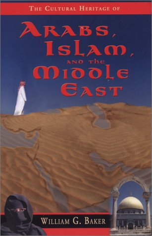 Cultural Heritage of Arabs, Islam and the Middle East 1st 2000 edition cover