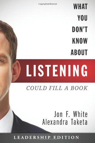 What You Don't Know about Listening (Could Fill a Book) Leadership Edition  2014 edition cover