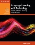 Language Learning with Technology Ideas for Integrating Technology in the Classroom  2013 edition cover