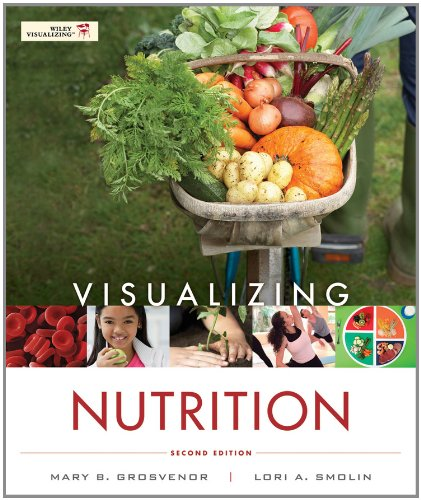 Visualizing Nutrition Everyday Choices 2nd 2012 edition cover