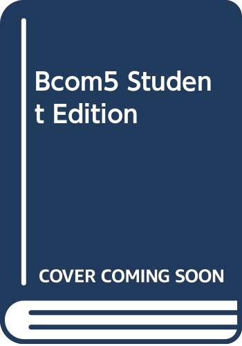 BCOM 5:STUDENT ED.-TEXT        N/A 9781285094809 Front Cover