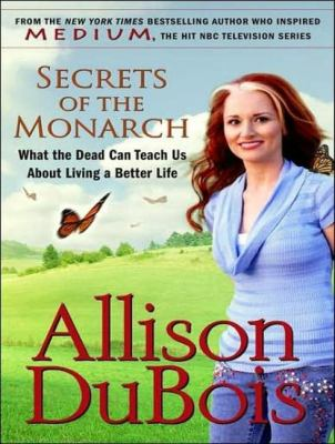 Secrets of the Monarch: What the Dead Can Teach Us About Living a Better Life  2007 9781400105809 Front Cover