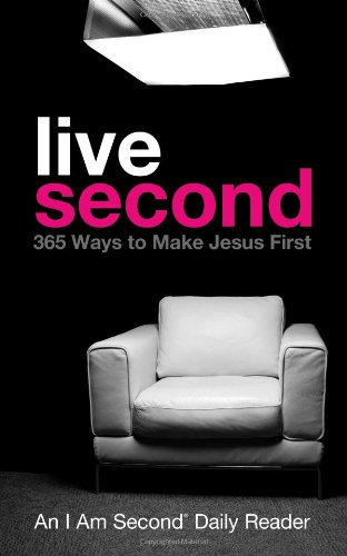 Live Second 365 Ways to Make Jesus First  2012 9781400204809 Front Cover