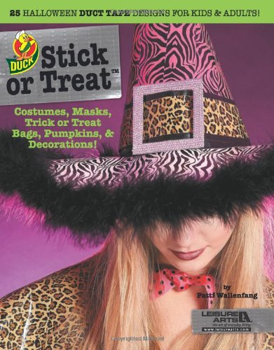 Stick or Treat: 25 Halloween Duct Tape Designs for Kids & Adults  2012 edition cover