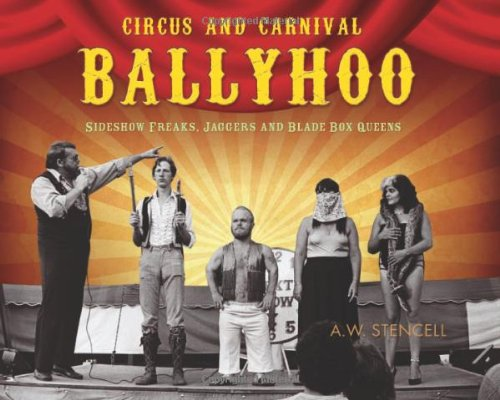 Circus and Carnival Ballyhoo Sideshow Freaks, Jabbers and Blade Box Queens  2010 9781550228809 Front Cover