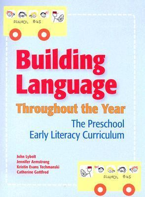 Building Language Throughout the Year The Preschool Early Literacy Curriculum  2007 edition cover