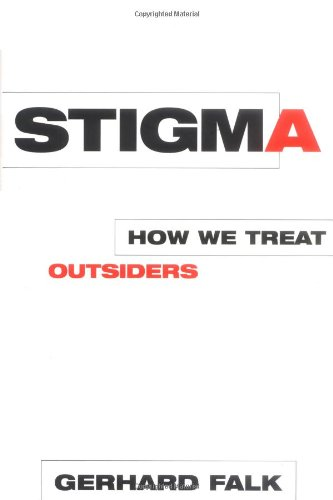 Stigma How We Treat Outsiders  2001 edition cover