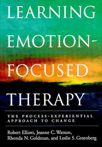Learning Emotion-Focused Therapy The Process-Experiential Approach to Change  2003 edition cover