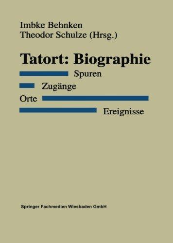 Tatort Biographie - Spuren, Zug�nge, Orte, Ereignisse  1997 9783810018809 Front Cover