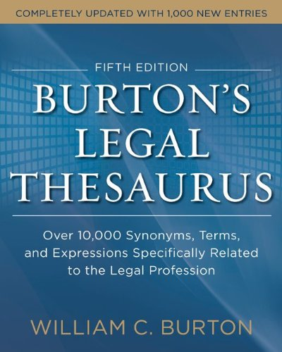 Burton's Legal Thesaurus Over 10,000 Synonyms, Terms, and Expressions Specifically Related to the Legal Profession 5th 2014 9780071818810 Front Cover