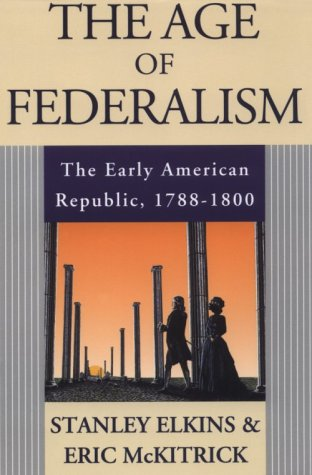 Age of Federalism The Early American Republic, 1788-1800  1993 (Reprint) edition cover