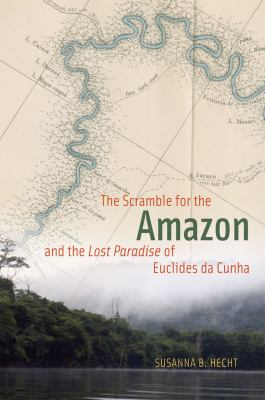 Scramble for the Amazon and the Lost Paradise of Euclides Da Cunha   2011 edition cover