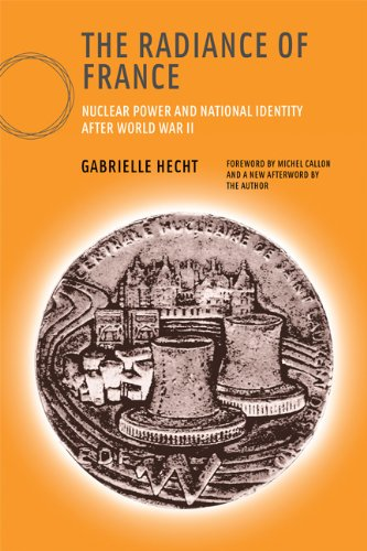 Radiance of France Nuclear Power and National Identity after World War II  2009 edition cover
