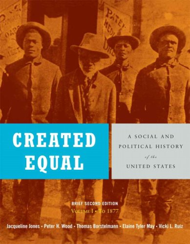 Created Equal A Social and Political History of the United States to 1877 2nd 2008 (Brief Edition) edition cover