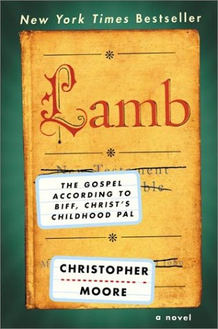 Lamb The Gospel According to Biff, Christ's Childhood Pal  2003 9780380813810 Front Cover