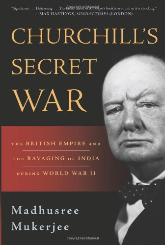 Churchill's Secret War The British Empire and the Ravaging of India During World War II  2011 edition cover