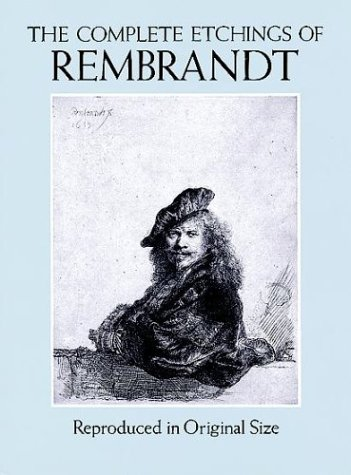 Complete Etchings of Rembrandt Reproduced in Original Size  1994 (Unabridged) edition cover