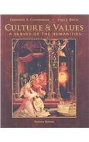 Culture and Values A Survey of the Humanities, Comprehensive Edition 7th 2010 9780495568810 Front Cover