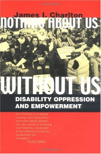 Nothing about Us Without Us Disability Oppression and Empowerment  2000 edition cover