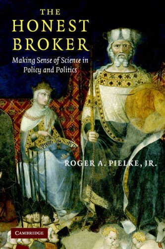 Honest Broker Making Sense of Science in Policy and Politics  2007 edition cover