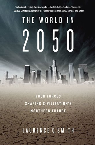 World in 2050 Four Forces Shaping Civilization's Northern Future  2010 edition cover